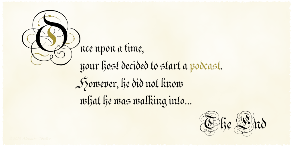 Once upon a time, your host decided to start a podcast. However, he did not know what he was walking into… The end